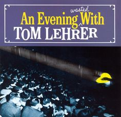 Tom Lehrer – An Evening Wasted with Tom Lehrer (1959)