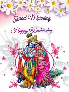 G Morning, Good Morning Happy, Good Morning Picture, Morning Pictures, Good Morning Images, Morning Quotes, Lord Krishna, Happy Wednesday, Gallery