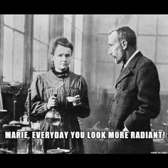 A little science humor  #MarieCurie #NerdHumor
