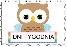 dni15 Polish Language, Borders And Frames, Diy Paper, Montessori, Children, Kids, Kindergarten, Owl, Teddy Bear