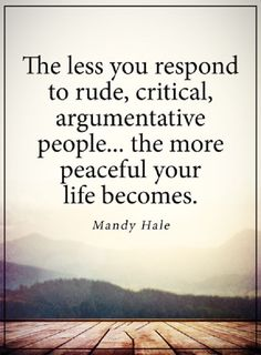 """Inspirational Quotes for Difficult Times 'Peaceful Your Life becomes, Less You Respond Inspirational quotes and sayings about life """" The less you respond to Wise Quotes, Great Quotes, Words Quotes, Quotes To Live By, Motivational Quotes, Inspirational Quotes, Sayings, Quotes For Peace, Crush Quotes"""