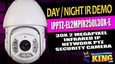 Day / Night IR Demo - IPPTZ-EL2MPIR250L30X-E - 30X 2MP IR IP Network Sec...