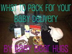 things to pack for a hospital baby delivery