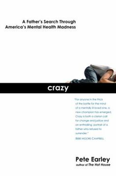Cover image for Crazy : a father's search through America's mental health madness / Pete Earley.