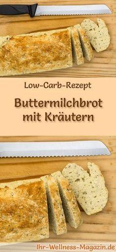 Rezept für Low Carb Buttermilchbrot mit Kräutern: Kohlenhydratarm, ohne Getreidemehl, gesund und gut verträglich ... #lowcarb #brot #backen