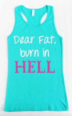 Dear+Fat+Burn+in+Hell+Women's+Workout+Tank+by+NobullWomanApparel,+$24.99