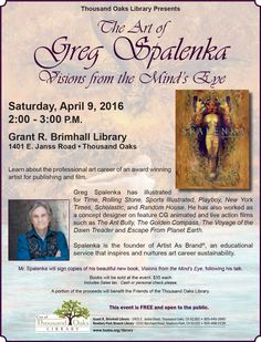 Thousand Oaks Library presents - The Art of Greg Spalenka: Visions from the Mind's Eye. Saturday, April 9, 2016 at 2pm.  Grant R. Brimhall Library, 1401 E. Janss Road, Thousand Oaks, CA. This event is FREE and open to the public.