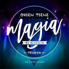 Quien tiene #Magia No necesita #trucos