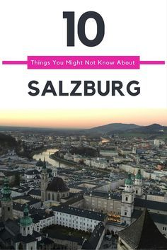 10 Things You Might Not Know About Salzburg