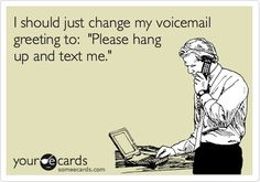 My voicemail does say that I don't check it very often. I this though, it's more direct. lol!