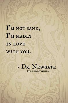 Stonehearst Asylum, Dr. Newgate quote