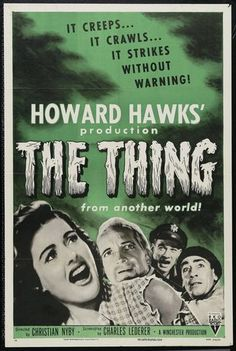 The Thing from Another World (1951) dir. by Christian Nyby. Scientists and American Air Force officials fend off a blood-thirsty alien organism while at a remote arctic outpost.