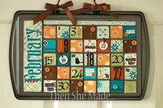 Then she made...: Cookie Sheet Calendars - part 3 the last steps