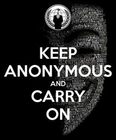 Keep anonymous and carry on | Anonymous ART of Revolution