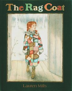 The Rag Coat by Lauren Mills sent us back in time to the simple but hard life of olden-day Appalachia. This sweet . Five In A Row, The Row, Needs Vs Wants, Book Finder, Handwriting Sheets, Teaching The Alphabet, Kids Laughing, Narrative Writing, Thing 1