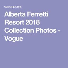 Alberta Ferretti Resort 2018 Collection Photos - Vogue