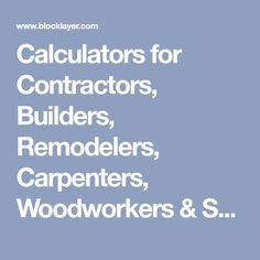 Calculators for Contractors, Builders, Remodelers, Carpenters, Woodworkers & Scale Modelers