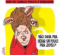 Dilma com muita Dor de Cabeça