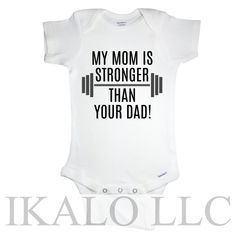 My mom is stronger than your dad baby one piece by iKaloCreations