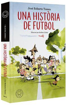 Una història de futbol. José Roberto Torero. Una història de futbol, sí, però no només. El protagonista, en Zuza, aprendrà molt de la vida jugant amb el seu equip Lectures, Books, Club, Boy's Day, Children's Literature, Libros, Book, Book Illustrations, Libri