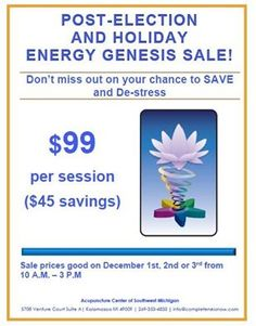 Don't miss out on your chance to S A V E and De-stress with Energy Genesis! On Dec 1st, 2nd and 3rd from 10:00 am - 3:00 pm $99 per session, that's a $45 savings! Reserve your time by calling us today!
