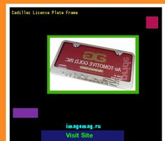 Cadillac license plate frame 181949 - The Best Image Search