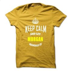Keep Caml And Let MORGAN Handle It - #vintage tshirt #sweater outfits. SIMILAR ITEMS => https://www.sunfrog.com/No-Category/Keep-Caml-And-Let-MORGAN-Handle-It.html?68278