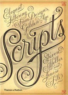 Scripts: Elegant Lettering from Design's Golden Age: Amazon.de: Louise Fili, Steven Heller: Englische Bücher