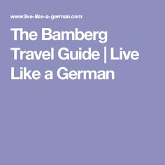 The Bamberg Travel Guide   Live Like a German