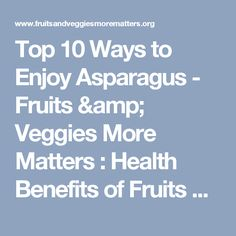 Top 10 Ways to Enjoy Asparagus - Fruits & Veggies More Matters : Health Benefits of Fruits & Vegetables