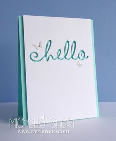 Hello by Michelle Short - using Happy Hellos MFT die. Love the CAS style of this card!