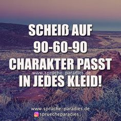 Scheiß auf 90 – 60 – 90 Funny Quotes, Life Quotes, Quotes About Everything, Loving Your Body, Great Pictures, True Words, Thought Provoking, Sarcasm, Poems