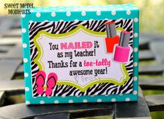 "Sweet Metel Moments: Free Printable - Teacher Appreciation - ""You Nailed It"""
