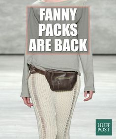 Fanny Packs Are Back In Style Again, We Swear