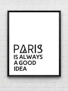 Paris Is Always A Good Idea - Typographic Print French Quote Art Print Minimalist Black and White Wall Art Instant Download Home Decor