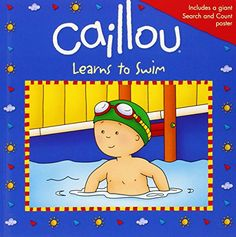 Caillou Learns to Swim Storybook!