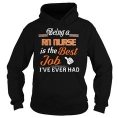 Being A Rn Nurse Is The Best Job T-Shirt #gift #ideas #Popular #Everything #Videos #Shop #Animals #pets #Architecture #Art #Cars #motorcycles #Celebrities #DIY #crafts #Design #Education #Entertainment #Food #drink #Gardening #Geek #Hair #beauty #Health #fitness #History #Holidays #events #Home decor #Humor #Illustrations #posters #Kids #parenting #Men #Outdoors #Photography #Products #Quotes #Science #nature #Sports #Tattoos #Technology #Travel #Weddings #Women
