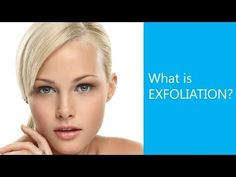 Exfoliation 101 - Exfoliation is what you need to be doing for your skin during the spring!
