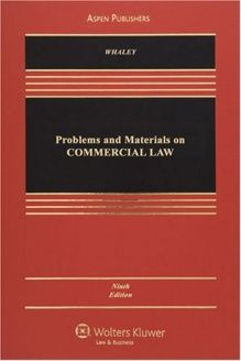 Problems and Materials on Commercial Law (Aspen Casebooks) , 978-0735570719, Douglas J. Whaley, Aspen Publishers, Inc.; 9 edition