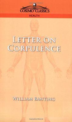 Letter on Corpulence, http://www.amazon.com/dp/1596050853/ref=cm_sw_r_pi_awdm_x_ghHYxb4QW1GDM