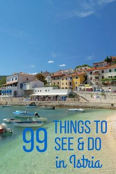 99 things to see and do in Istria | Croatia as you plan your vacation.
