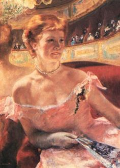 Mary Cassatt, an American artist, Lydia in a Loge Wearing a Pearl Necklace.  This painting made be stop in my footsteps while visiting the Philadelphia Art Museum