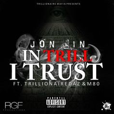 best sneakers bc036 19872 JON LIN - IN TRILL I TRUST FT  TRILLIONAIREDAZ  u0026  RGFM80 by TLMGODS   Free  Listening on SoundCloud