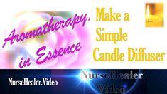 Make a Simple Candle Diffuser - NurseHealer.Video https://youtu.be/JSNe-SaRZEg