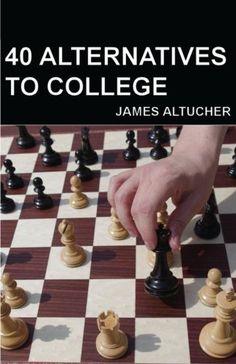 40 Alternatives to College by James Altucher http://smile.amazon.com/dp/1479269387/ref=cm_sw_r_pi_dp_LcJRwb0GHYTC0