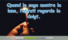 citation-dites-proverbe-Quand-le-sage-montre-la-lune-labruti-regarde-le-doigt.