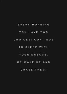 We all need a little motivation sometimes. Here is your motivation bank. Study on! Motivacional Quotes, Quotable Quotes, Great Quotes, Words Quotes, Quotes To Live By, Motivational Sayings, Chase Your Dreams Quotes, Wake Up Early Quotes, Wake Up Quotes