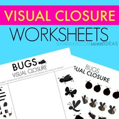 Free visual closure worksheets with a bug theme. I
