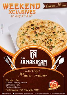 Looking for a #Delicious and Joyful Dine out? Check-in now for a Delicious #Weekend Special Menu from 4th & 5th of July at #SrijanakiramHotels. Enjoy * GRALIC NAAN * MUTTER PANEER.