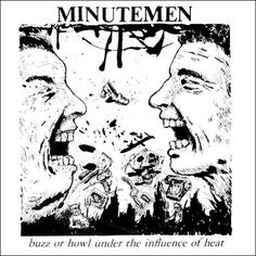 Minutemen Buzz or Howl Under The Influence Of Heat – Knick Knack Records